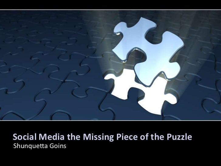 Social Media the Missing Piece of the Puzzle