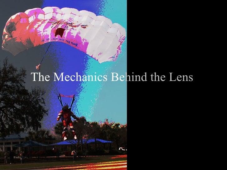 The Mechanics Behind the Lens