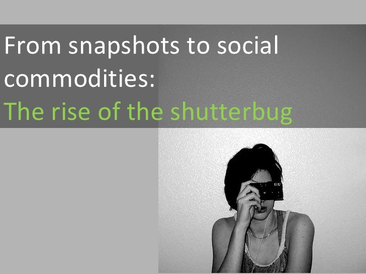 From snapshots to social commodities: The rise of the shutterbug