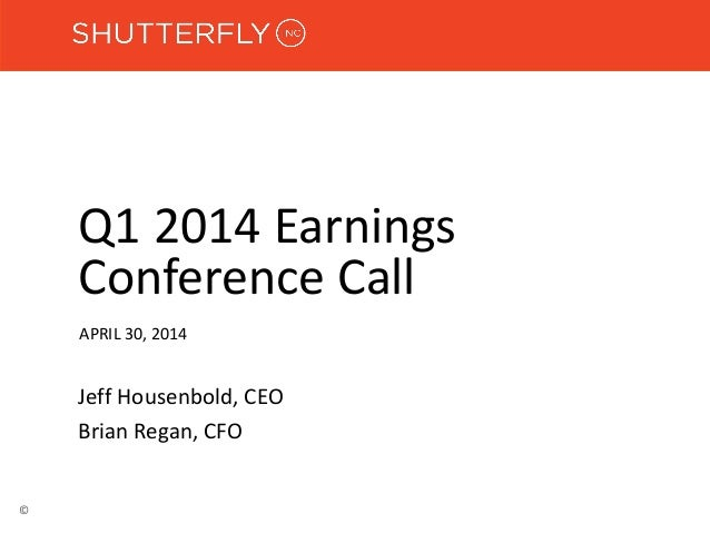 Q1 2014 Earnings Conference Call APRIL 30, 2014 Jeff Housenbold, CEO Brian Regan, CFO ©
