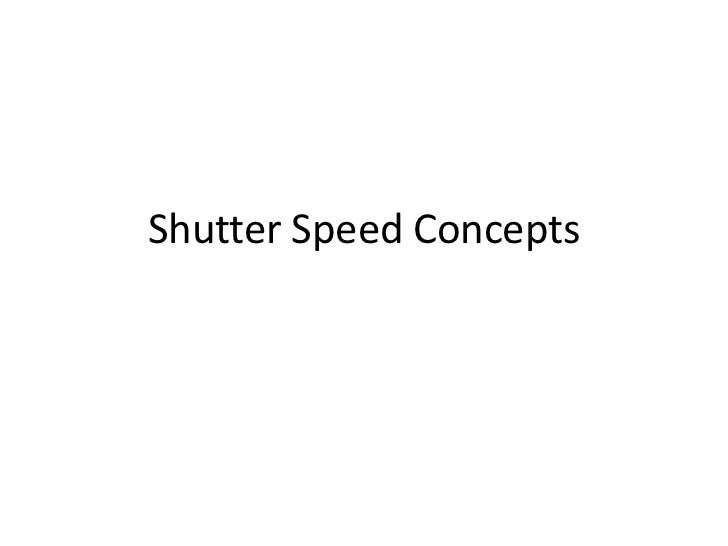 Shutter speed examples and concepts