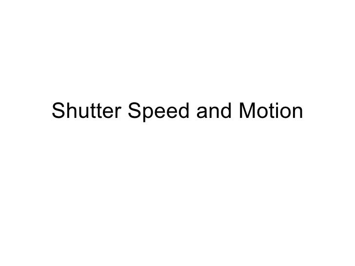 Shutterspeed and Motion