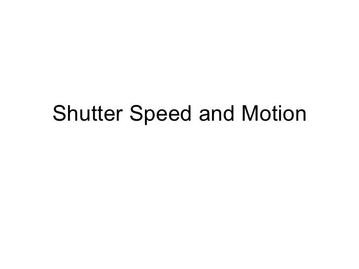 film-Shutter Speed and Motion