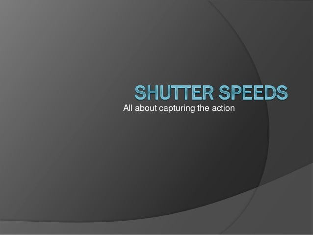 Shutter speeds spring 2014