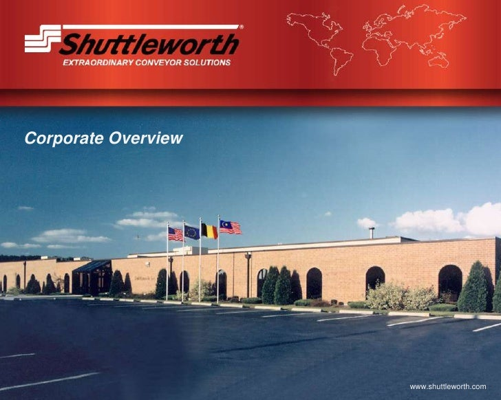 Corporate Overview                          www.shuttleworth.com