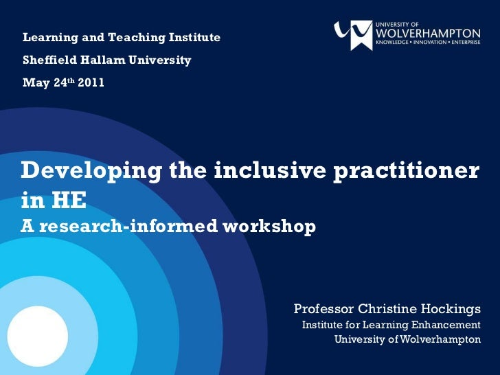 Professor Christine Hockings Institute for Learning Enhancement University of Wolverhampton Developing the inclusive pract...