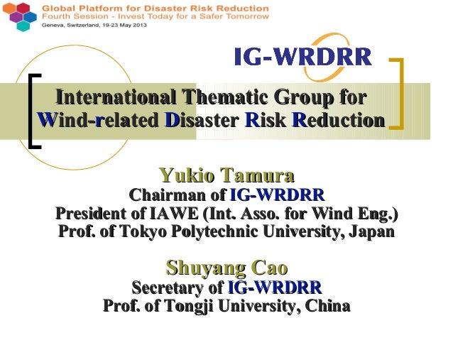 International Thematic Group forInternational Thematic Group forWWind-ind-rrelatedelated DDisasterisaster RRiskisk RReduct...