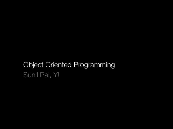 Object Oriented ProgrammingSunil Pai, Y!