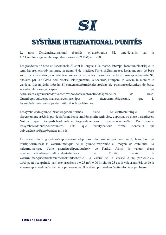 SISYSTÈME INTERNATIONAL DUNITÉSLe nom Systèmeinternational dunités, etlabréviation SI, ontétéétablis par la11eConférencegé...