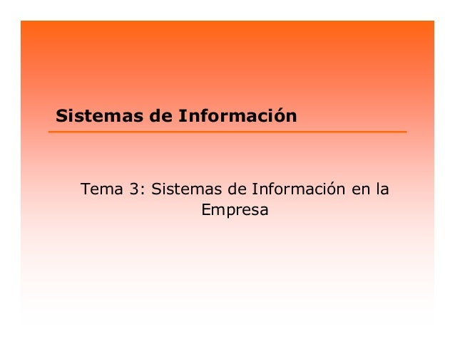 Sistemas de InformaciónTema 3: Sistemas de Información en laEmpresa