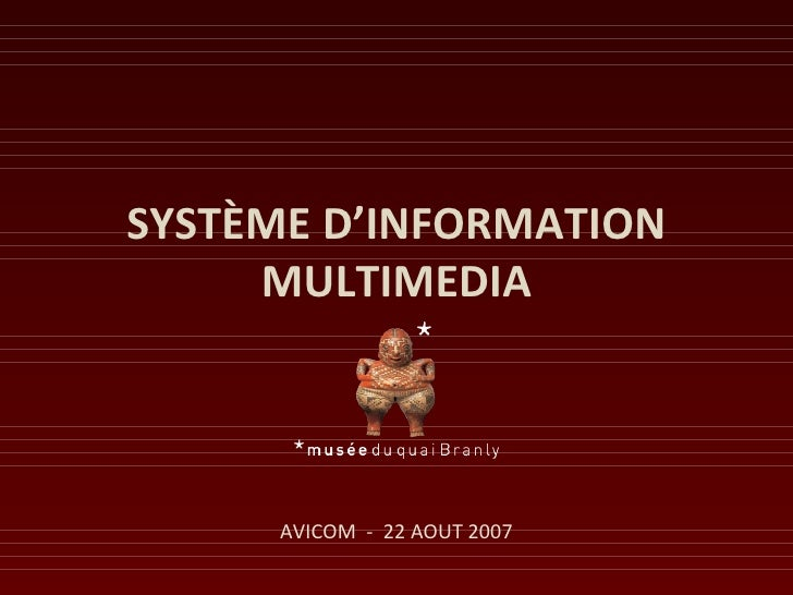 SYSTÈME D'INFORMATION      MULTIMEDIA         AVICOM - 22 AOUT 2007