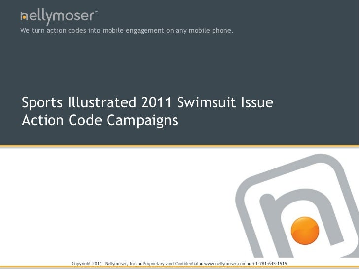 TMWe turn action codes into mobile engagement on any mobile phone.Sports Illustrated 2011 Swimsuit IssueAction Code Campai...