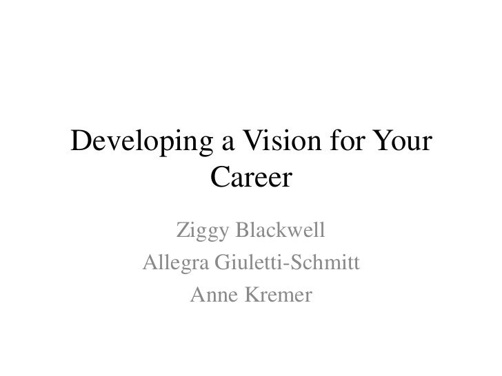 Developing a Vision for Your Career