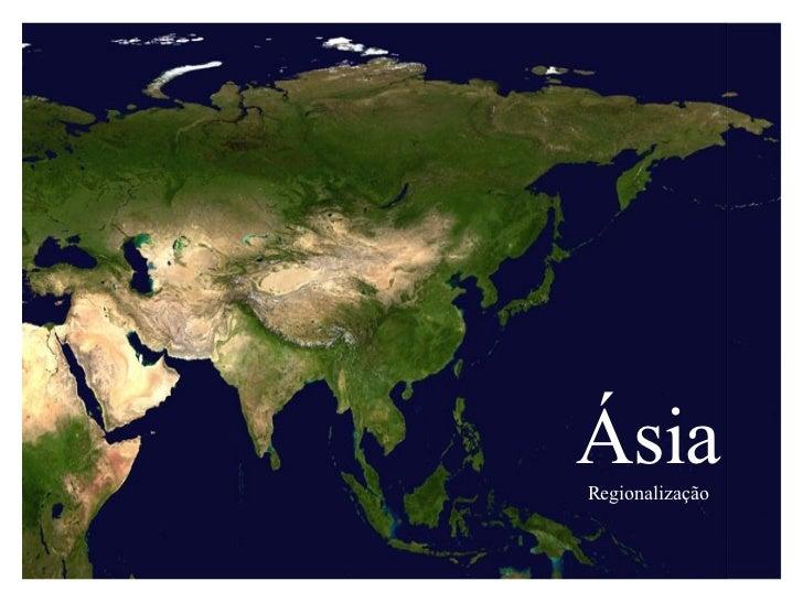Ásia Regionalização