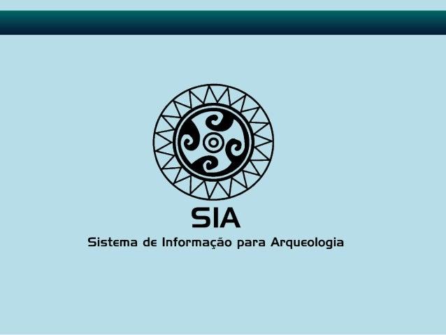 Introdução • A proposta deste trabalho é automatizar o gerenciamento de informações arqueológicas. • A aplicação será util...
