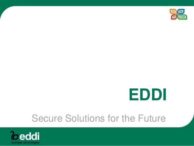 EDDI Secure Solutions for the Future