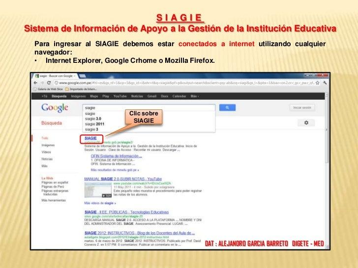 SIAGIESistema de Información de Apoyo a la Gestión de la Institución Educativa  Para ingresar al SIAGIE debemos estar cone...