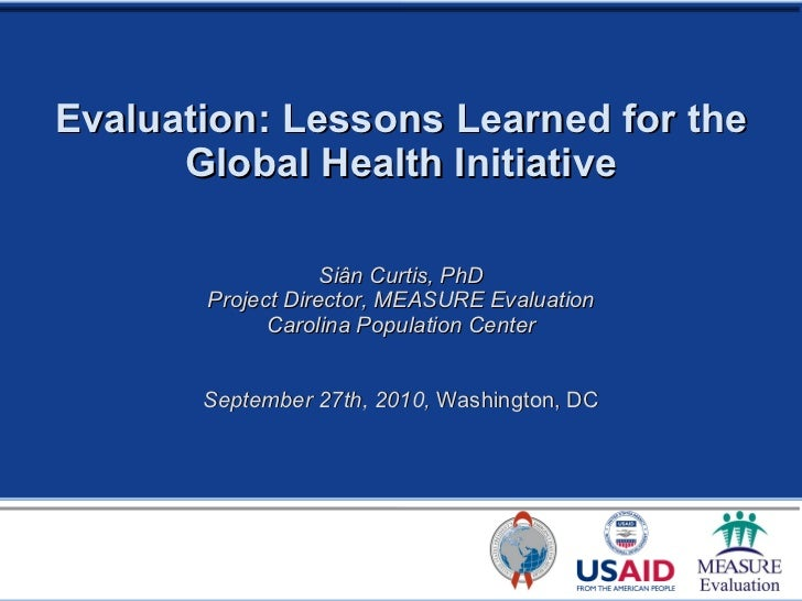 Evaluation: Lessons Learned for the Global Health Initiative