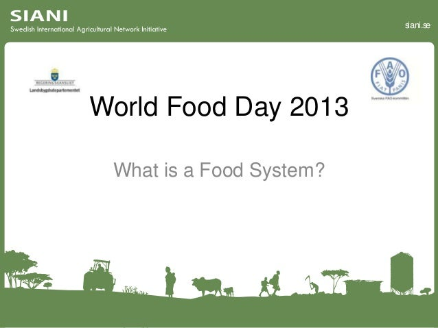 siani.se  World Food Day 2013 What is a Food System?