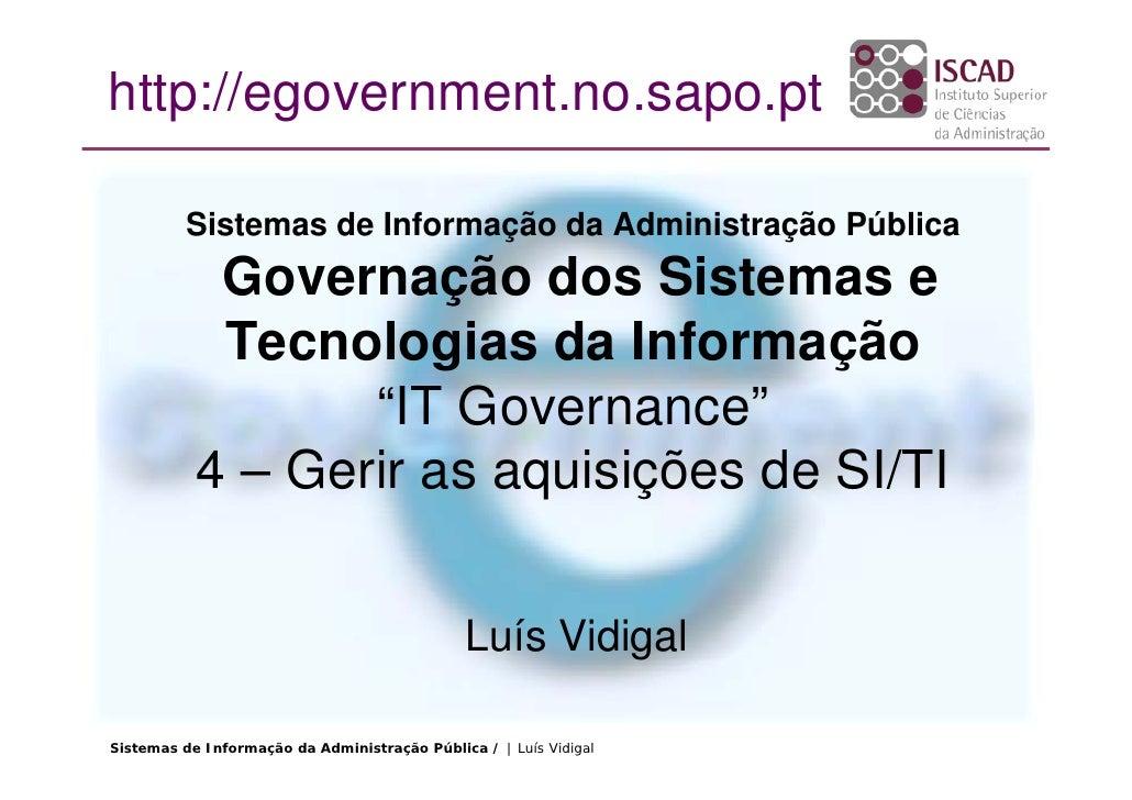 http://egovernment.no.sapo.pt            Sistemas de Informação da Administração Pública             Governação dos Sistem...