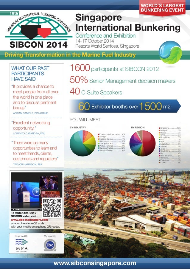 WORLD'S LARGEST BUNKERING EVENT  18th  Singapore International Bunkering Conference and Exhibition  14-17 October 2014 Res...