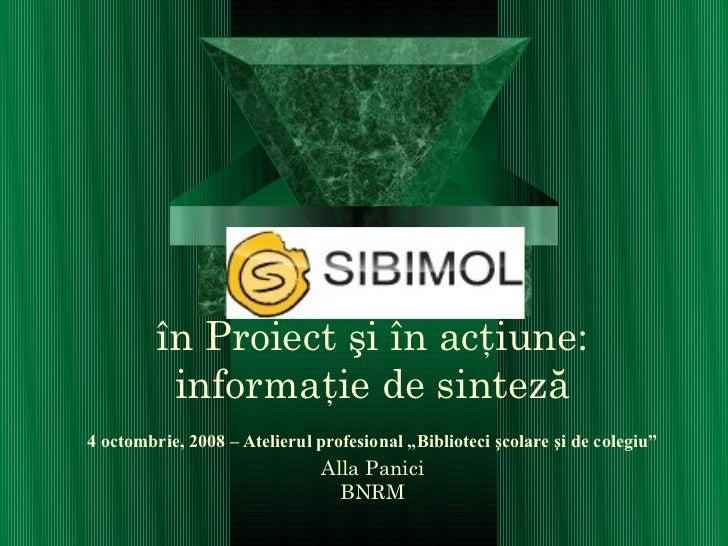"""în Proiect şi în acţiune:          informaţie de sinteză4 octombrie, 2008 – Atelierul profesional """"Biblioteci şcolare şi d..."""
