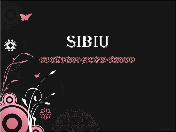 Sibiu small place for big dreams
