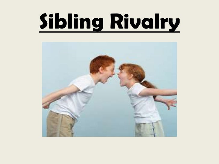 Sibling Rivalry<br />
