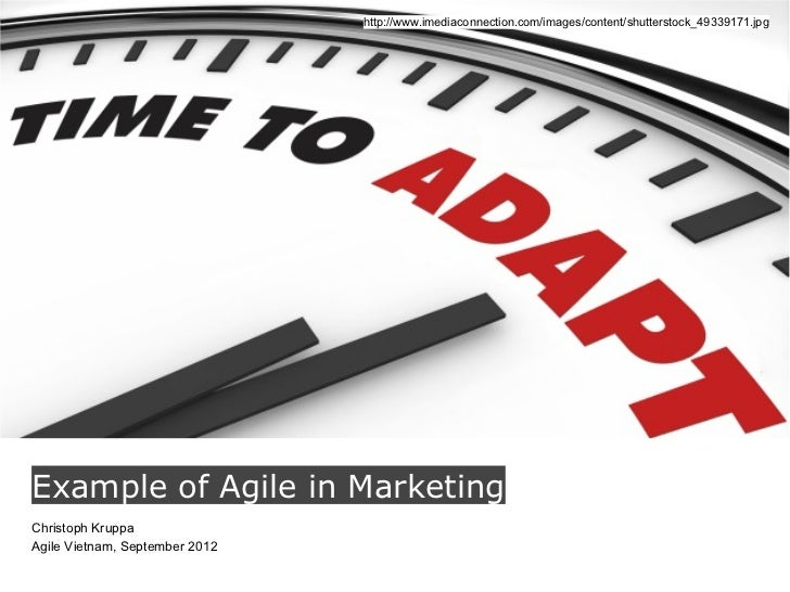 http://www.imediaconnection.com/images/content/shutterstock_49339171.jpgExample of Agile in MarketingChristoph KruppaAgile...