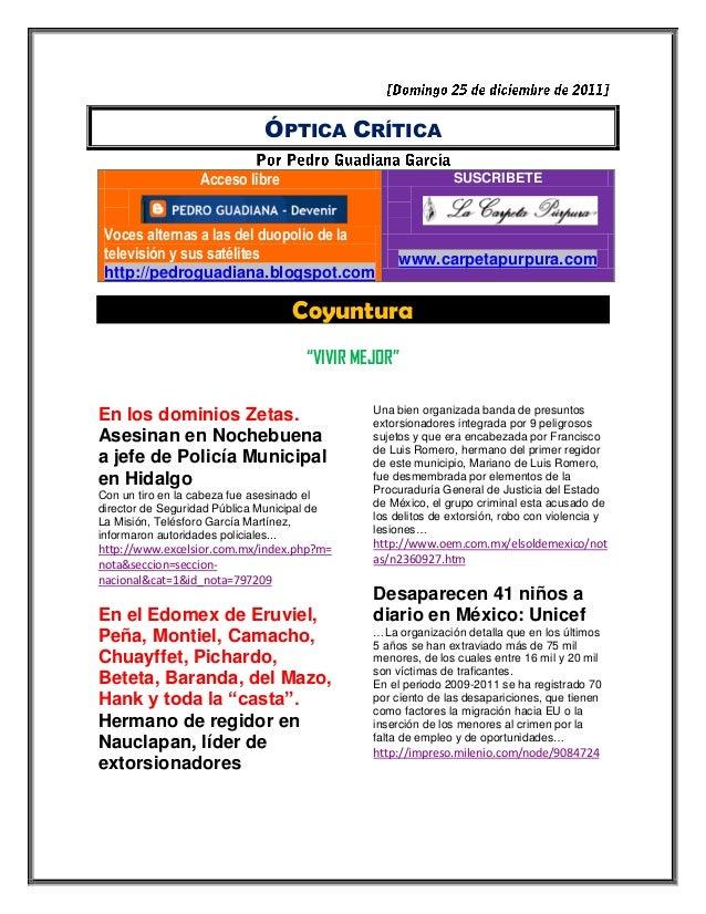 ÓPTICA CRÍTICA Acceso libre Voces alternas a las del duopolio de la televisión y sus satélites http://pedroguadiana.blogsp...