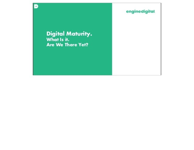 Digital Maturity - A Client & Agency Perspective