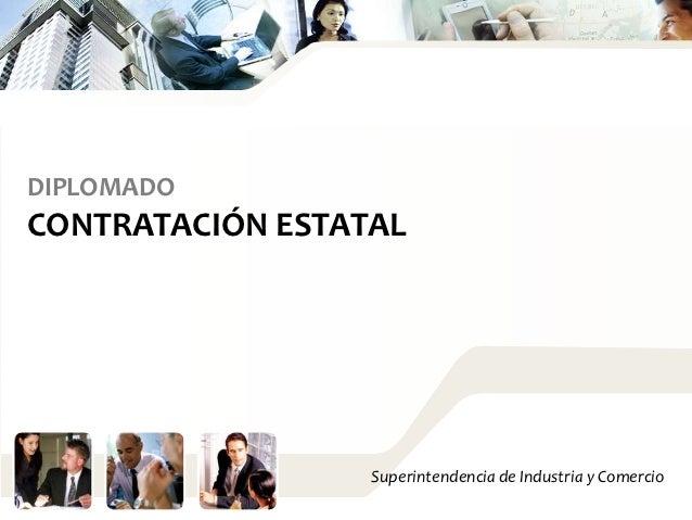 DIPLOMADOCONTRATACIÓN ESTATAL                  Superintendencia de Industria y Comercio
