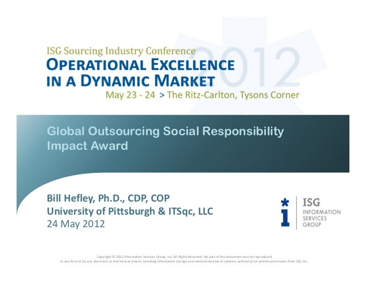 Global Outsourcing Social ResponsibilityImpact AwardBill Hefley, Ph.D., CDP, COPUniversity of Pittsburgh & ITSqc, LLC24 Ma...