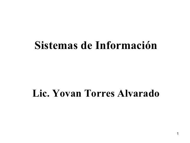 Sistemas de Información Lic. Yovan Torres Alvarado