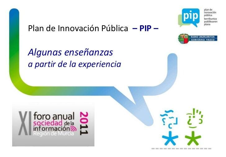 Plan de Innovación Pública  – PIP – Algunas enseñanzas a partir de la experiencia