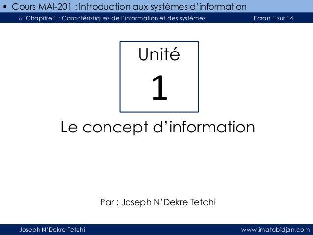  Cours MAI-201 : Introduction aux systèmes d'information o Chapitre 1 : Caractéristiques de l'information et des systèmes...