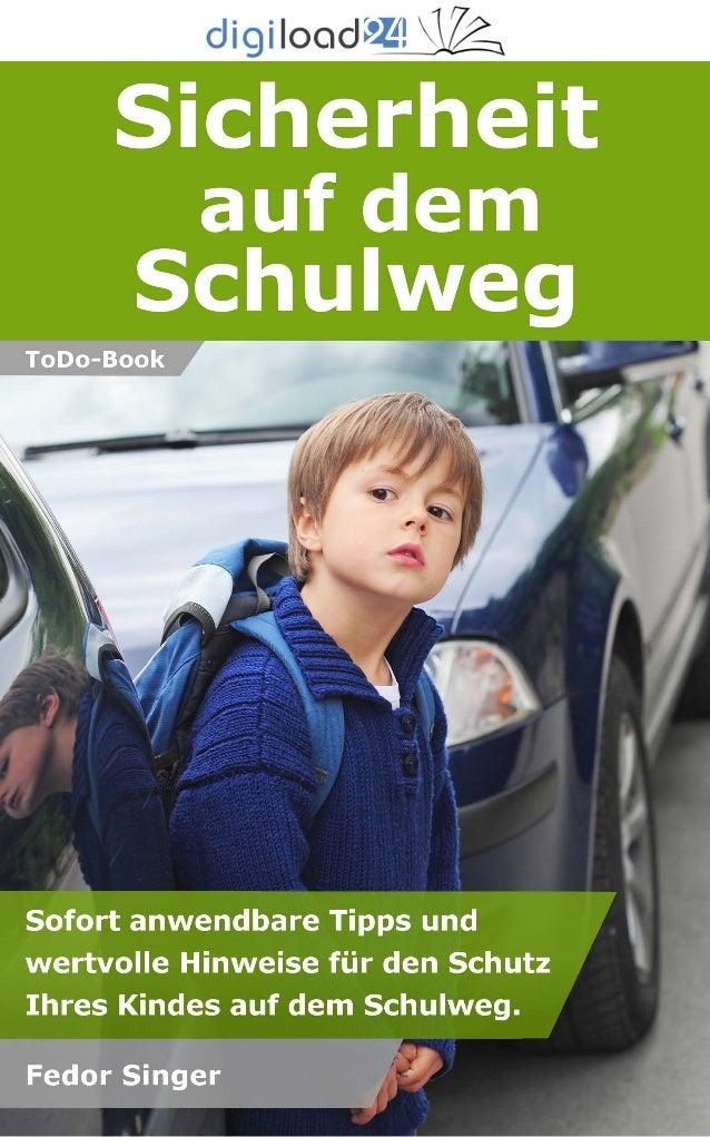 Copyright © 2013 digiload24 Sicherheit auf dem Schulweg | Fedor Singer | Seite 1 Inhaltsverzeichnis Einleitung 1. Der kürz...