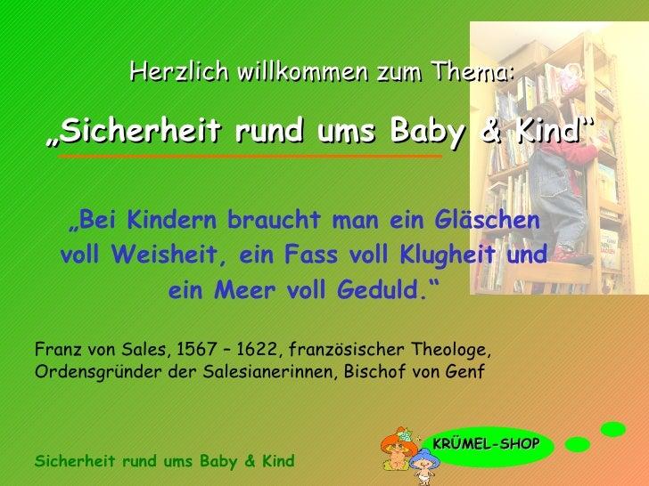 """"""" Bei Kindern braucht man ein Gläschen voll Weisheit, ein Fass voll Klugheit und ein Meer voll Geduld."""" Franz von Sales, 1..."""