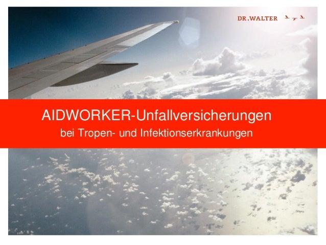 AIDWORKER-Unfallversicherungen bei Tropen- und Infektionserkrankungen