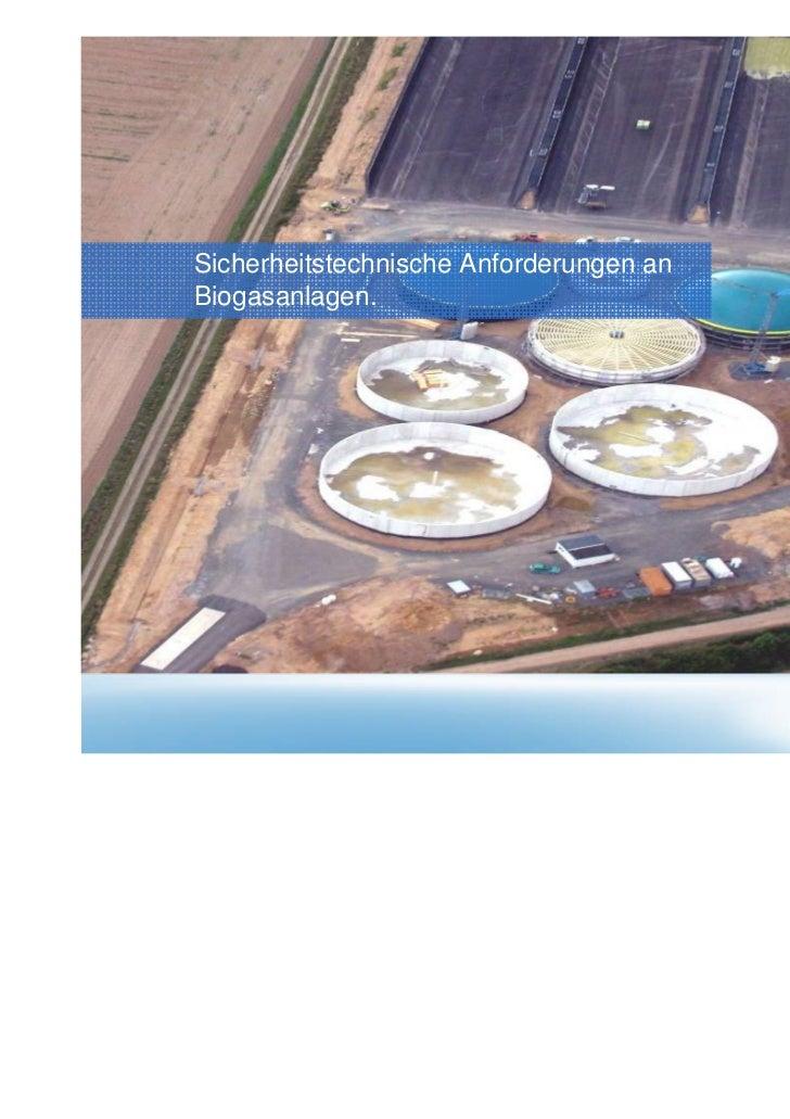 Sicherheitstechnische Anforderungen anBiogasanlagen.