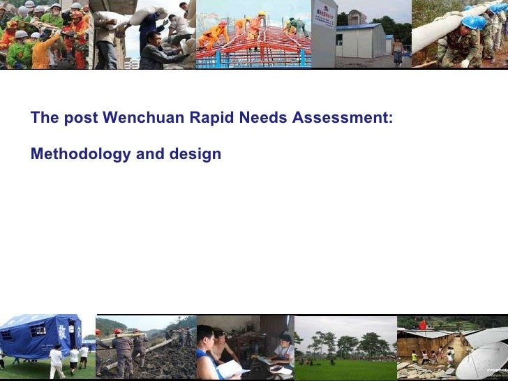 THE METHODOLOGY AND DESIGN OF THE POST WENCHUAN EARTHQUAKE RAPID NEEDS ASSESSMENT