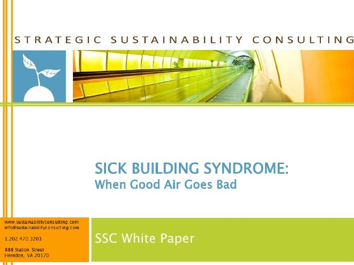 SICK BUILDING SYNDROME:When Good Air Goes BadSSC White Paper