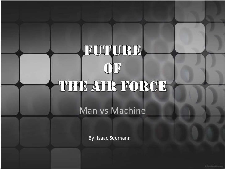 Man vs Machine By: Isaac Seemann