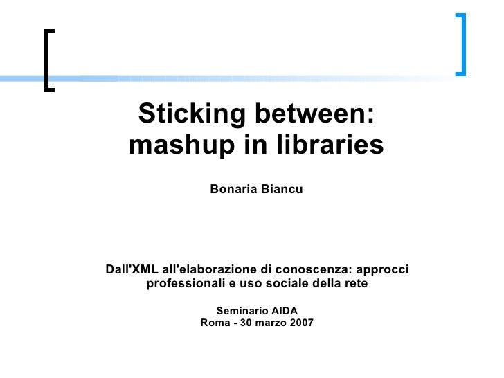 Sticking between: mashup in libraries
