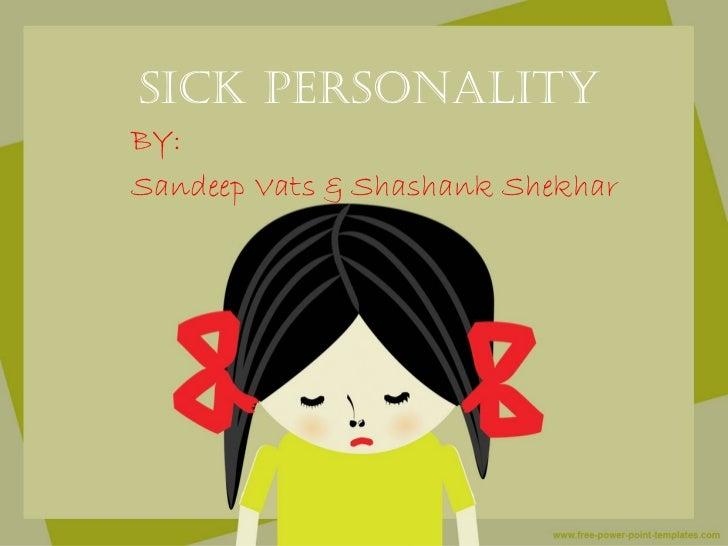 SICK PERSONALITYBY:Sandeep Vats & Shashank Shekhar