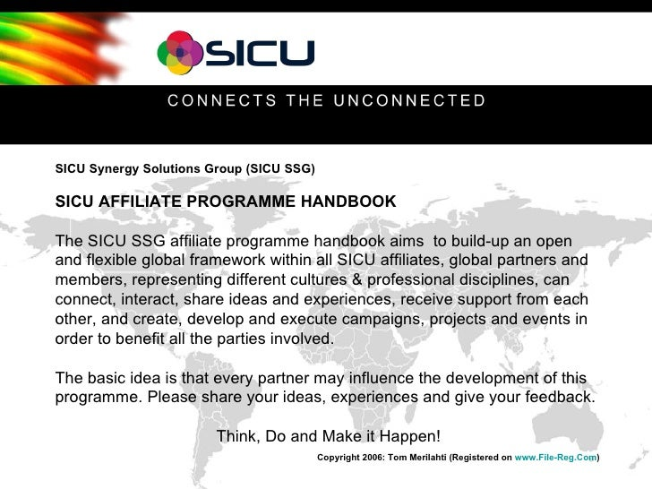 SICU Synergy Solutions Group (SICU SSG) SICU AFFILIATE PROGRAMME HANDBOOK The SICU SSG affiliate programme handbook aims  ...
