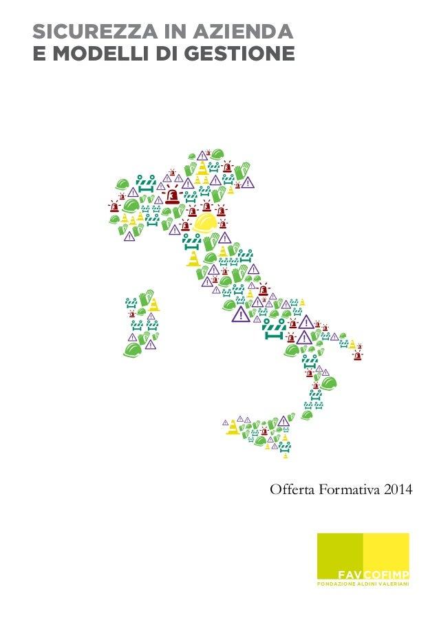 SICUREZZA IN AZIENDA E MODELLI DI GESTIONE  Offerta Formativa 2014  FAV COFIMP FONDAZIONE ALDINI VALERIANI