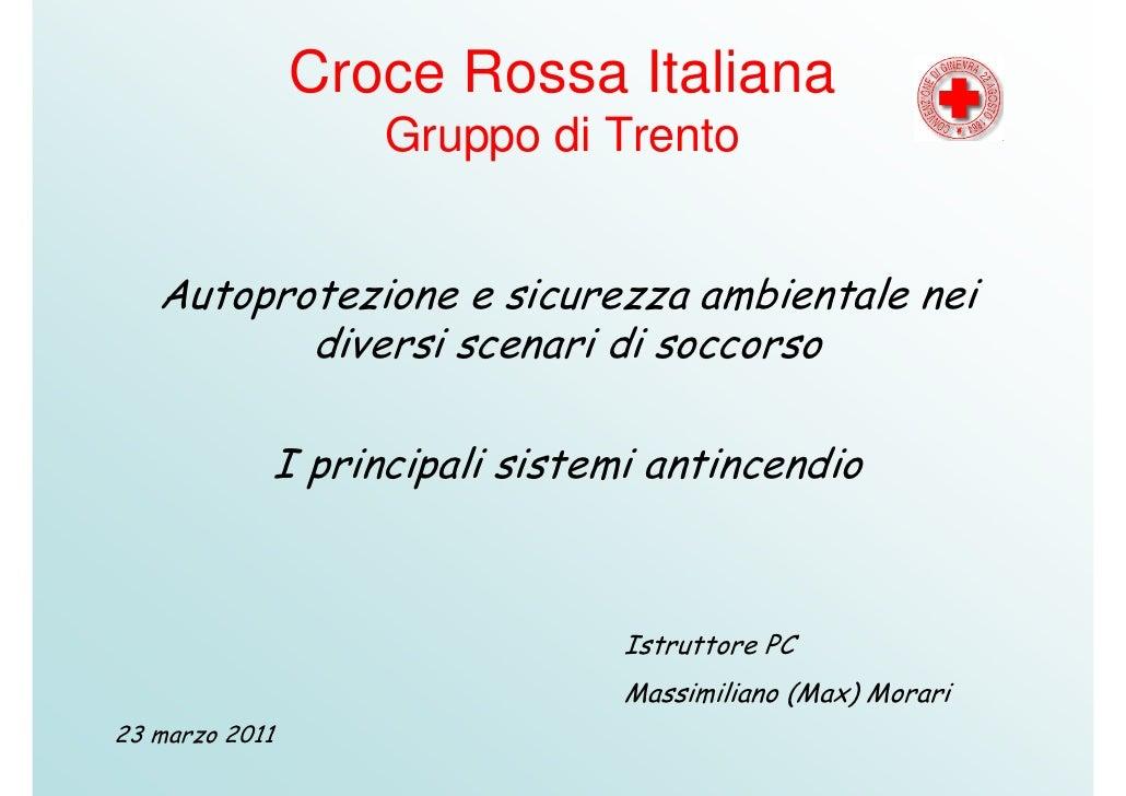 Croce Rossa Italiana                   Gruppo di Trento   Autoprotezione e sicurezza ambientale nei          diversi scena...