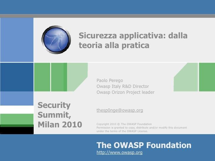 Sicurezza applicativa: dalla          teoria alla pratica                 Paolo Perego              Owasp Italy R&D Direct...
