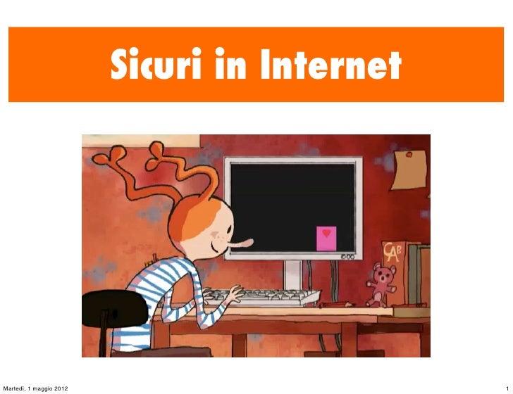 Sicuri in InternetMartedì, 1 maggio 2012                        1